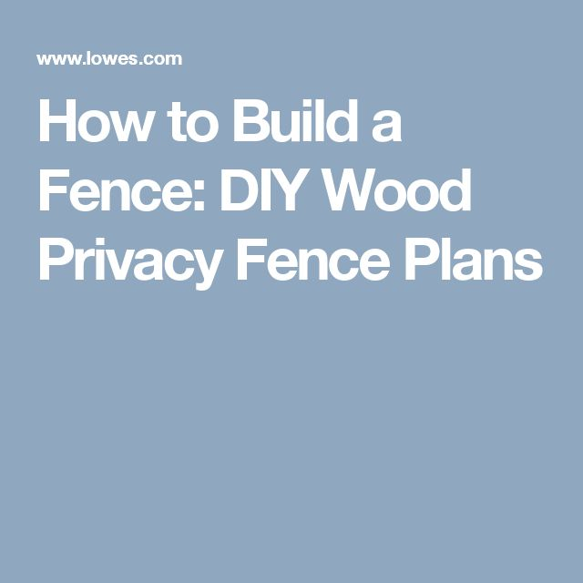 How to Build a Fence: DIY Wood Privacy Fence Plans