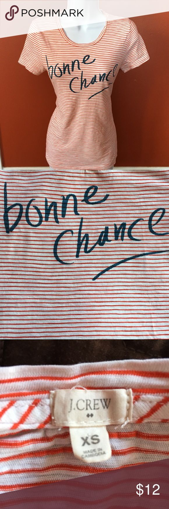 """""""Bonne Chance"""" J. Crew T-shirt perfect for layers! """"Bonne chance"""" means """"good luck"""" in French — show off your international savvy with this red, white and blue T-shirt that goes with jeans, skirts, cords, capris.. it's long enough to tuck into high waisted shorts, can be worn with a miniskirt and cute wedges in the summer, layer under a long cardigan in the fall with booties... so versatile. So comfortable! A tad bit too big on me now so off it goes to someone else to enjoy! J."""