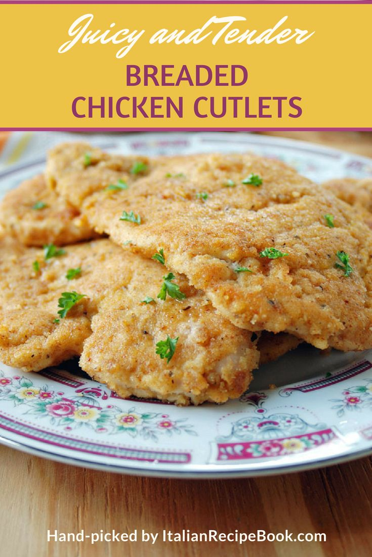 Juicy and Tender – Breaded Italian Style Chicken Cutlets