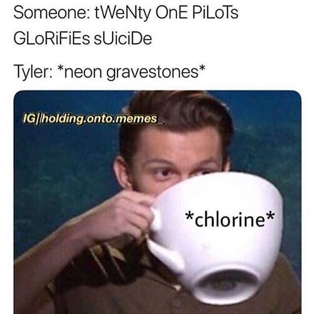 Sippin On Straight Chlorine Twenty One Pilot Memes One Pilots