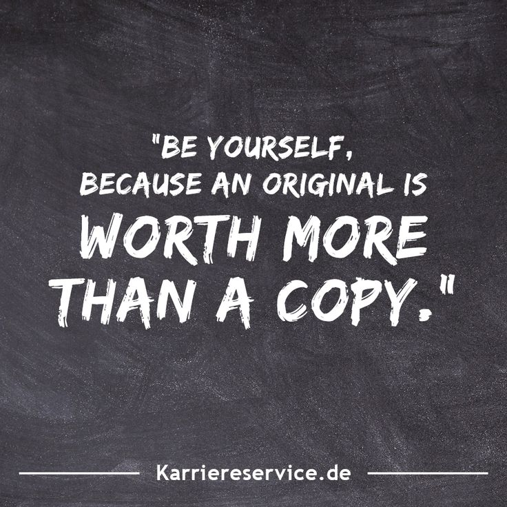 """Motivational quote """"Be yourself, because an original is"""