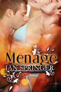 Menage by Jan Springer...Contemporary erotic romance, m/f/m ~ Spunky Girl Publishing