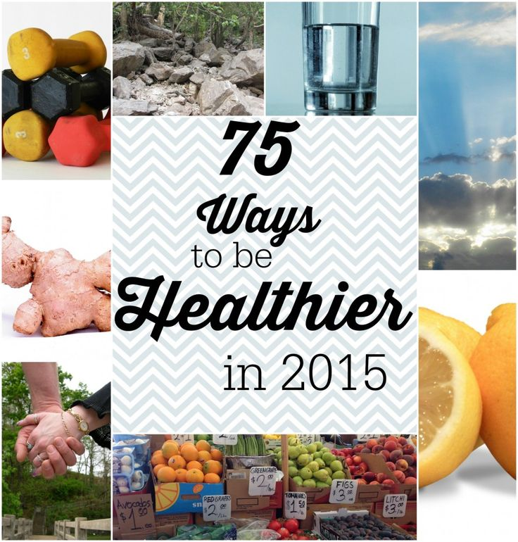 Are you looking to be your best self in 2015?  Here are 75 ways you can be healthier in 2015.  This is the best list.