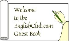 Welcome to the EnglishClub Guestbook