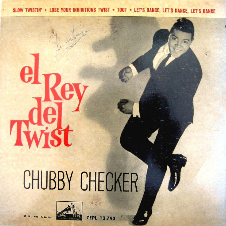 CHUBBY CHECKER - EP VINILO - 1962. El rey del twist. Slow twistin´. Slow twistin´. Lose your inhibitions twist. Toot. Let´s dance, Let´s dance, Let´s dance.