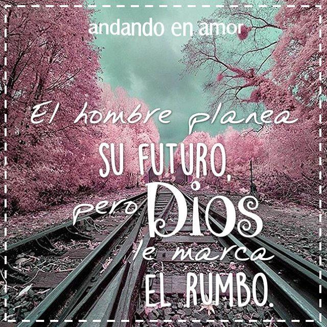 Haz tus #planes para el #futuro, que Dios te irá marcando el rumbo…