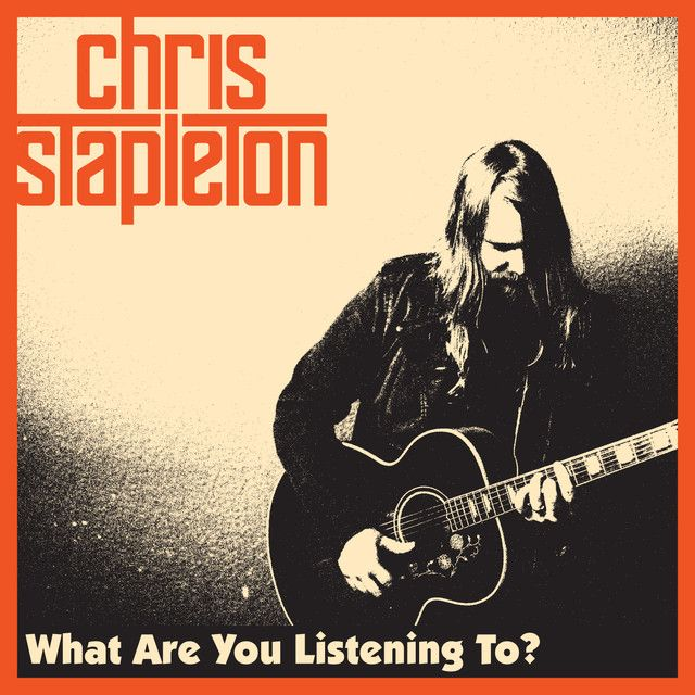 What Are You Listening To?, a song by Chris Stapleton on Spotify
