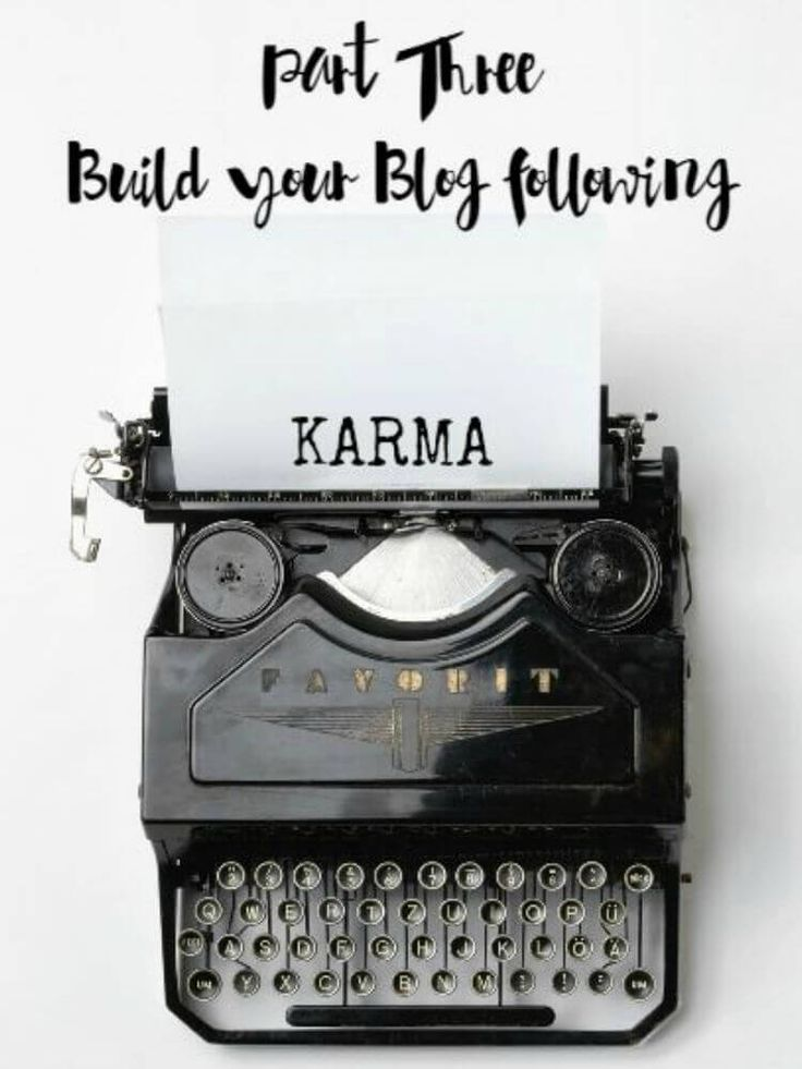 Building Your Blog. Part 3-How's Your Blog Karma. Give and you shall receive, reap and you sow. But are you focusing on the right things to grow your blog's following? KARMA is the answer!