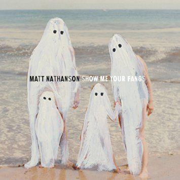 Show Me Your Fangs | Matt Nathanson
