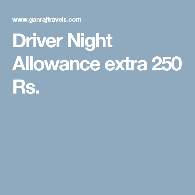 Driver Night Allowance extra 250 Rs.