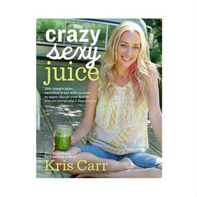 Crazy Sexy Juice written by Kris Carr