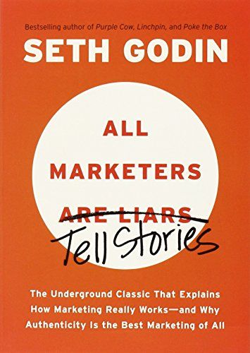 all marketers are liars by seth Legendary business writer seth godin has three essential questions for every marketer: all marketers tell stories link to 'all marketers are liars.