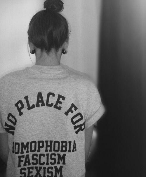 no place for homophobia, fascism & sexism