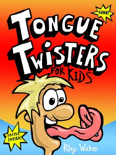 Tongue Twisters for Kids by Riley Weber http://www.amazon.com/dp/B008YYLYVS/ref=cm_sw_r_pi_dp_RJ40vb0JKPVAK