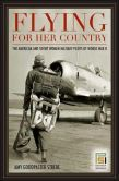 Flying for Her Country: The American and Soviet Women Military Pilots of World War II