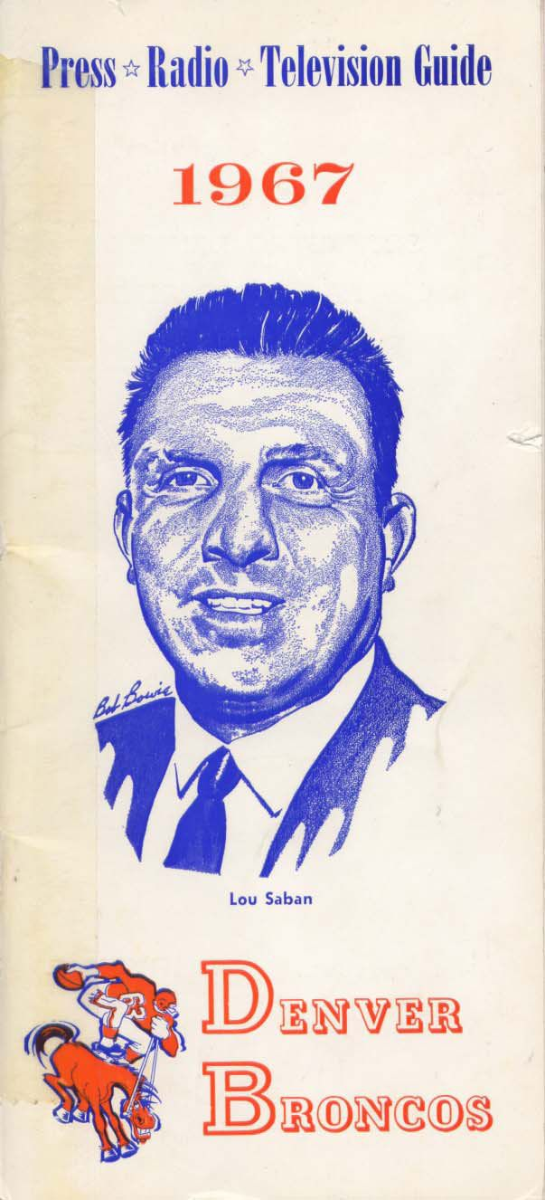 Media Guide 1967 // 1967 (3-11) // Head Coach: Lou Saban // AFL West Finish: 4th // Home Stadium: Bears Stadium