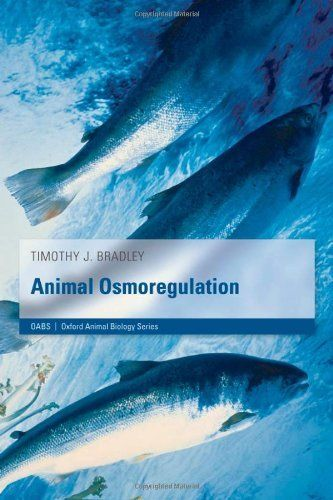 Animal Osmoregulation (Oxford Animal Biology Series) by Tim Bradley. Save 20 Off!. $52.29. Publisher: Oxford University Press, USA (February 15, 2009). Publication: February 15, 2009