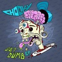 "ChooKy - Get Dumb (Original Mix) by ""Chooky"" on SoundCloud"