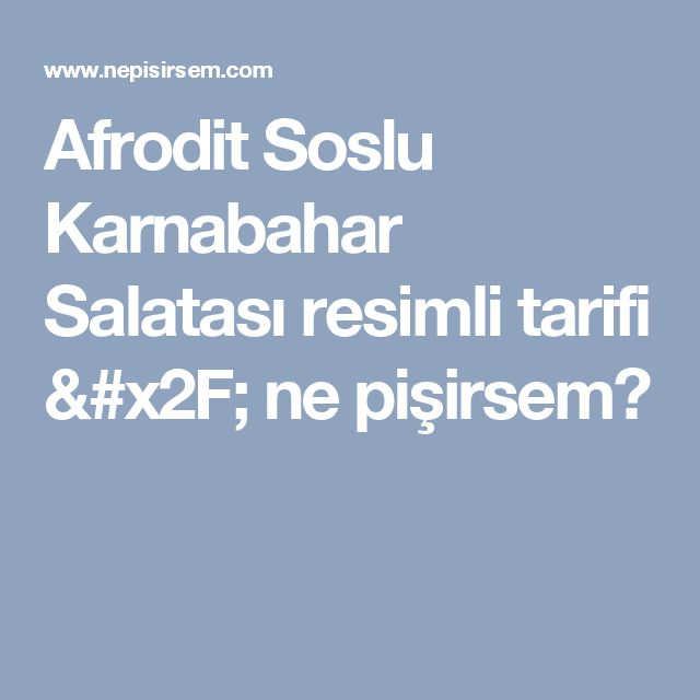Afrodit Soslu Karnabahar Salatası resimli tarifi / ne pişirsem?