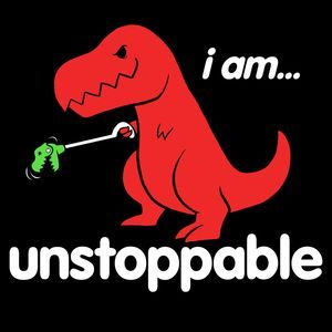 Unstoppable Dinosaur Women's T-Shirt | Funny T Shirts, Cool T Shirts and I Am