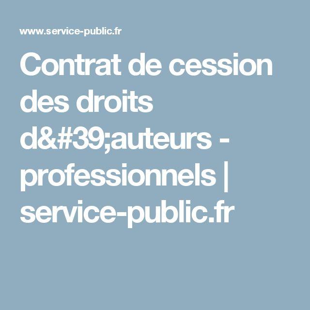Contrat de cession des droits d'auteurs - professionnels | service-public.fr