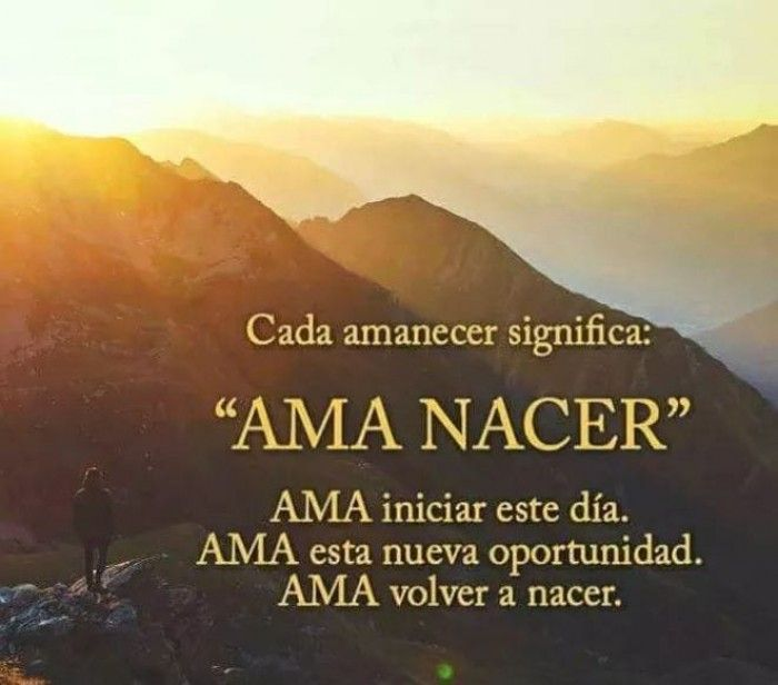 Cada amanecer significa: