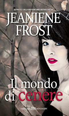 Il Mondo di Cenere di Jeaniene Frost, dal 24 Febbraio in libreria!