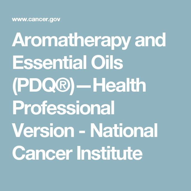 Aromatherapy and Essential Oils (PDQ®)—Health Professional Version - National Cancer Institute