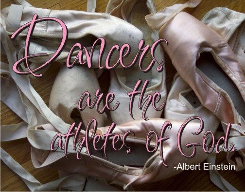Dancers are the athletes of God....Dance Quote by eyecandysigns1, $14.99