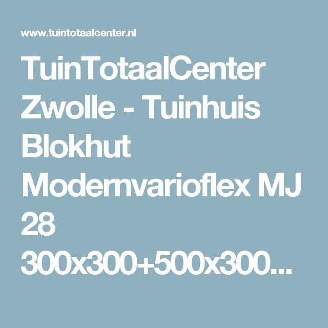 TuinTotaalCenter Zwolle - Tuinhuis Blokhut Modernvarioflex MJ 28 300x300+500x300dd Luka | Blokhutten, scherp en sterk in maatwerk