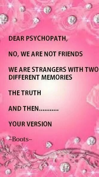 We were never even family...we're sure as hell not friends and never will be. You're an abuser, an instigator, a thief and a PATHOLOGICAL LIAR!