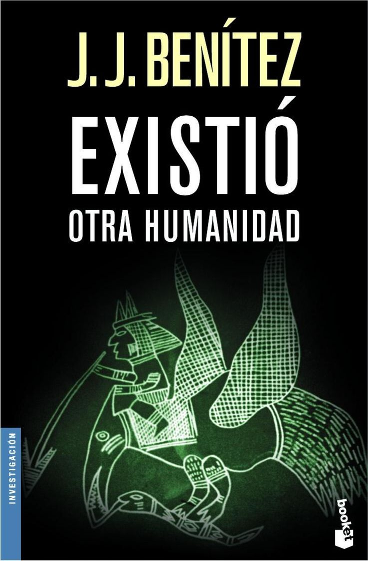Existió otra humanidad | JUAN JOSÉ BENÍTEZ