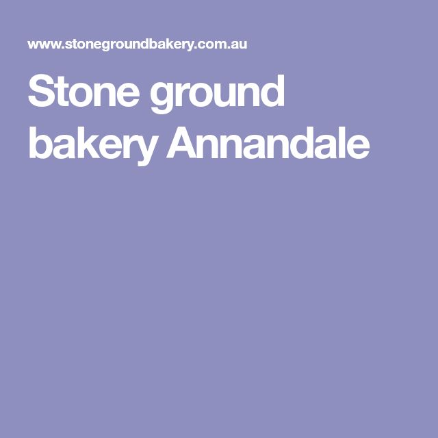 Stone ground bakery Annandale