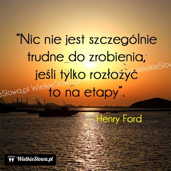 Nic nie jest szczególnie trudne do zrobienia... #Ford-Henry, #Motywujące-i-inspirujące, #Życie