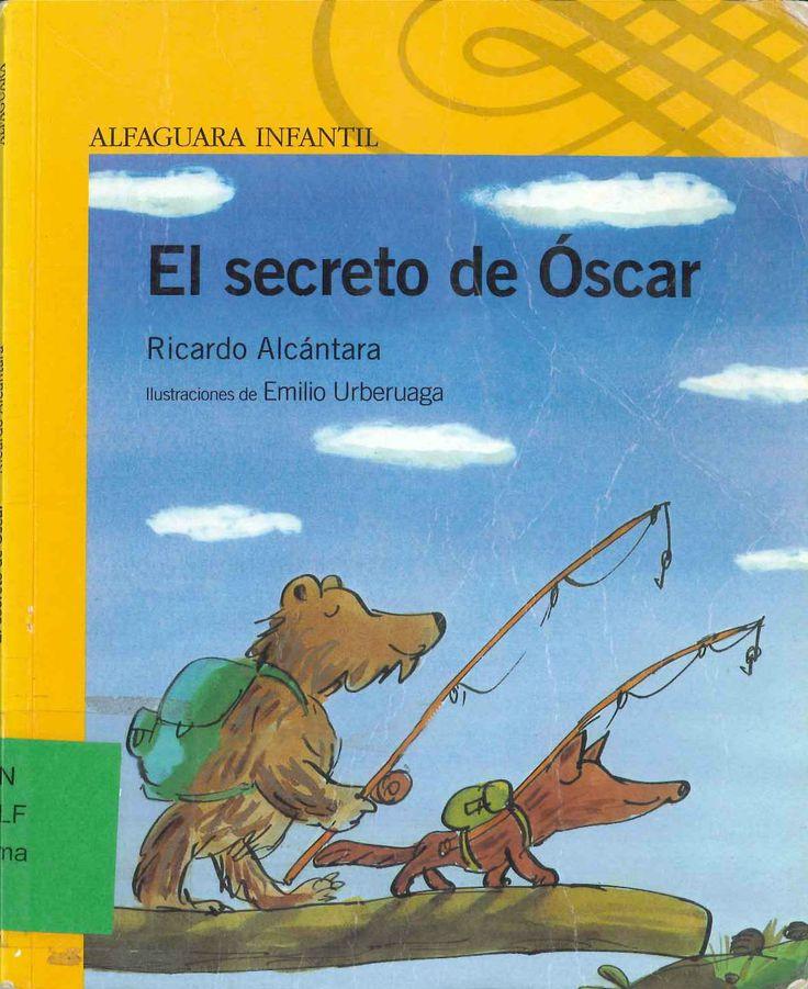El secreto de Óscar de Ricardo Alcántara; ilustraciones de Emilio Urberuaga. Publicado por Alfaguara, 2005.