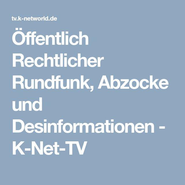 Öffentlich Rechtlicher Rundfunk, Abzocke und Desinformationen - K-Net-TV