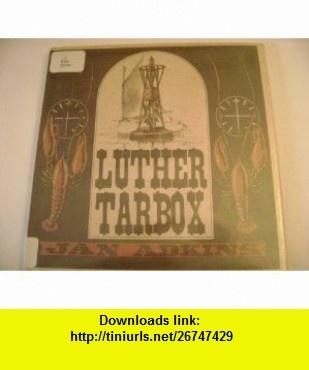 Luther Tarbox (9780684149318) Jan Adkins , ISBN-10: 0684149311  , ISBN-13: 978-0684149318 ,  , tutorials , pdf , ebook , torrent , downloads , rapidshare , filesonic , hotfile , megaupload , fileserve