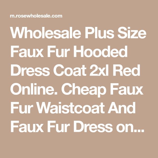 Wholesale Plus Size Faux Fur Hooded Dress Coat 2xl Red Online. Cheap Faux Fur Waistcoat And Faux Fur Dress on Rosewholesale.com
