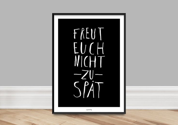 "Kunstdruck, Poster ""Freut euch nicht zu spät"" // typo print via DaWanda.com"