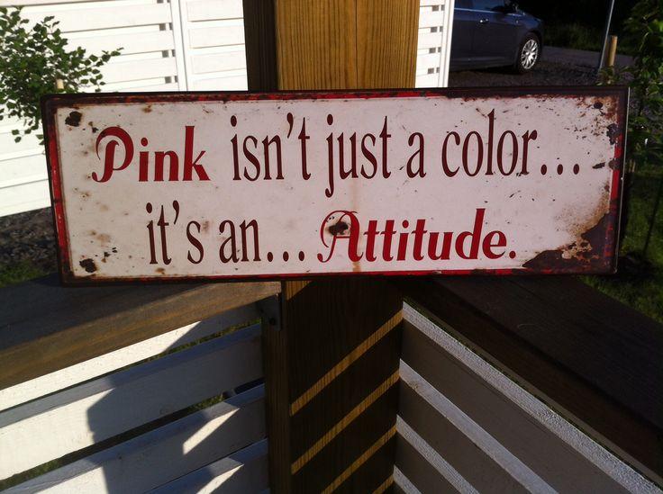 Pink... Attitude.