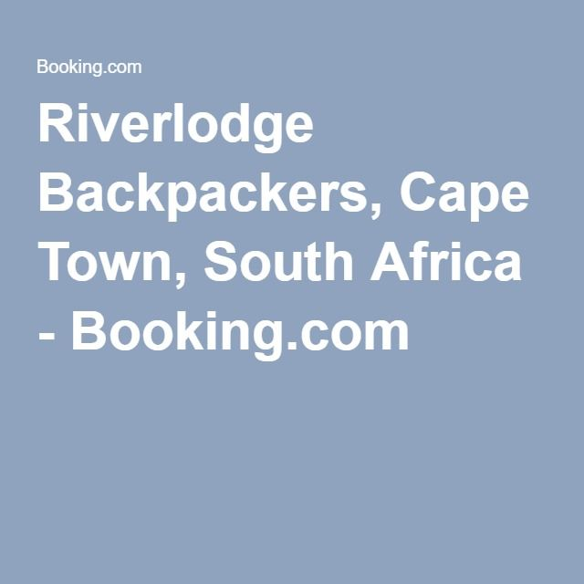 View our rates & availability here Riverlodge Backpackers, Cape Town, South Africa - Booking.com
