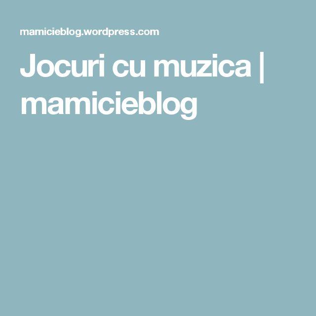 Jocuri cu muzica | mamicieblog