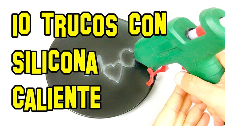 ✔ 10 Trucos Con Pistola de Silicona Caliente | Hot Glue Tips Tricks and ...