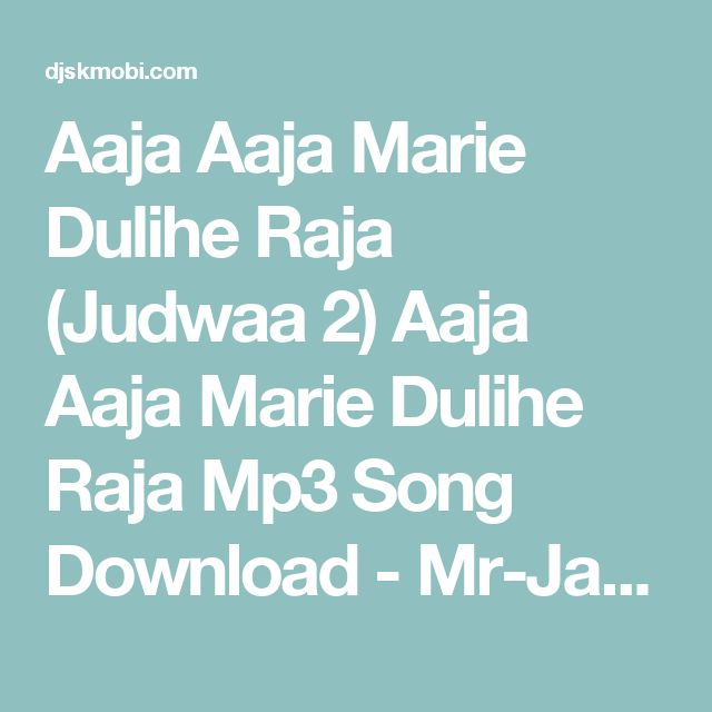 Aaja Aaja Marie Dulihe Raja (Judwaa 2)  Aaja Aaja  Marie Dulihe Raja Mp3 Song Download - Mr-Jatt DJPunjab Mr-Johal wapking djmaza songspk Download Free Download - DjskMobi.Com