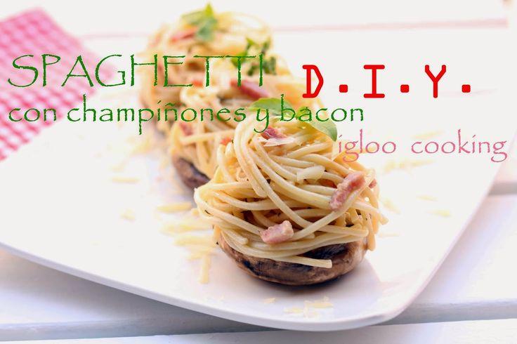 igloo cooking: SPAGHETTI CON CHAMPIÑONES Y BACON D.I.Y.