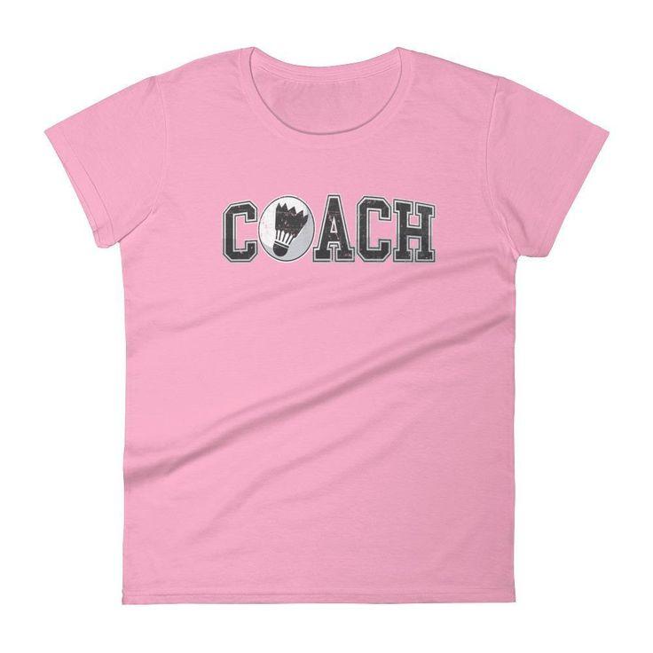 Women's Badminton COACH Gift - Coaching Badminton t-shirt