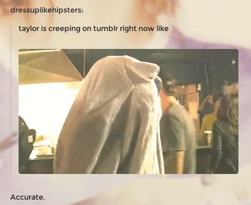 She started looking around Tumblr, trying to figure out what everyone was doing. | Taylor Swift's Tumblr Is The Happiest Place On The Internet And This Is Why