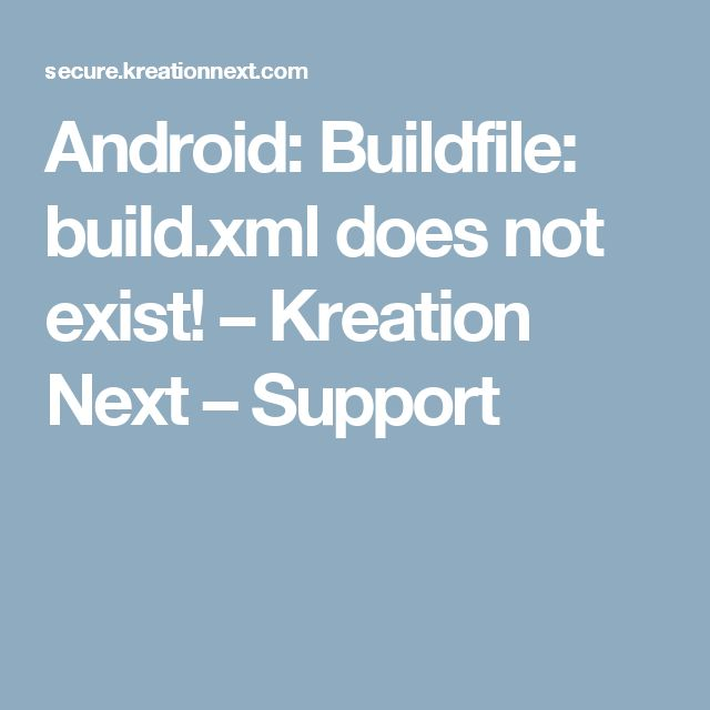Android: Buildfile: build.xml does not exist! – Kreation Next – Support