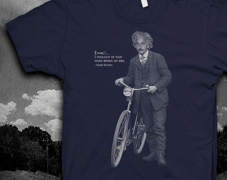 Albert Einstein Bike quote Tshirt Mens American Apparel color t-shirt by vortextradingcompany on Etsy https://www.etsy.com/listing/160048344/albert-einstein-bike-quote-tshirt-mens