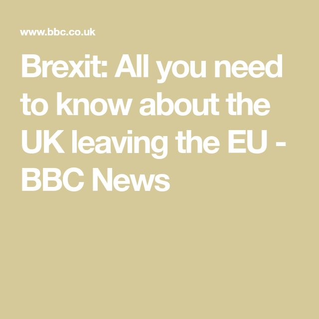 Brexit: All you need to know about the UK leaving the EU - BBC News